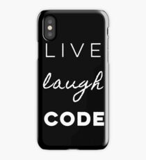 Live Laugh Code Funny Sayings Digital Computer Coding  iPhone Case