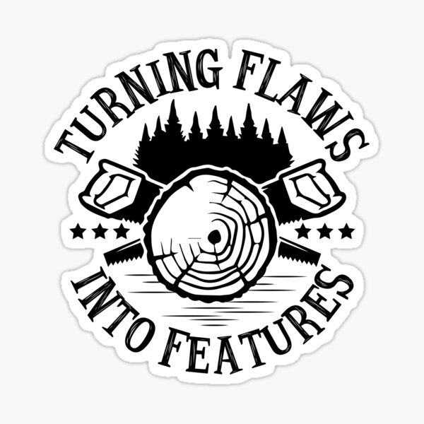 Turning Flaws Into Features (Woodworking) Sticker