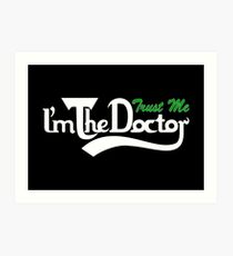 trust me i'm the doctor typograph Carls style Art Print