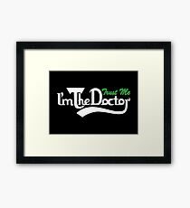trust me i'm the doctor typograph Carls style Framed Print
