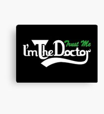 trust me i'm the doctor typograph Carls style Canvas Print