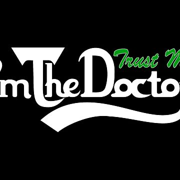 trust me i'm the doctor typograph Carls style by GreenLight08