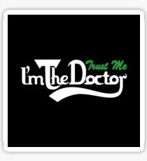 trust me i'm the doctor typograph Carls style Sticker