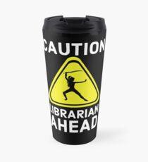 Caution Librarian Ahead Travel Mug