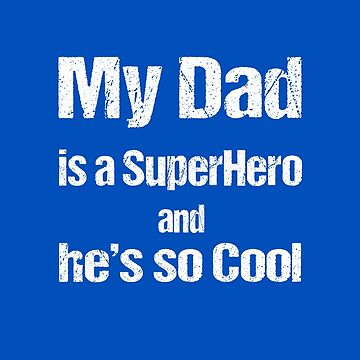 My Dad is a SuperHero and he's so Cool by nando270