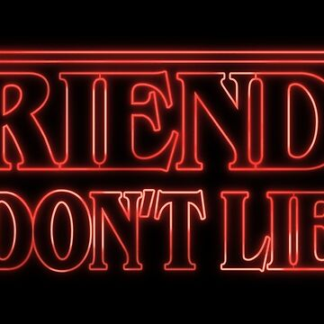 Friends Don't Lie by christopper