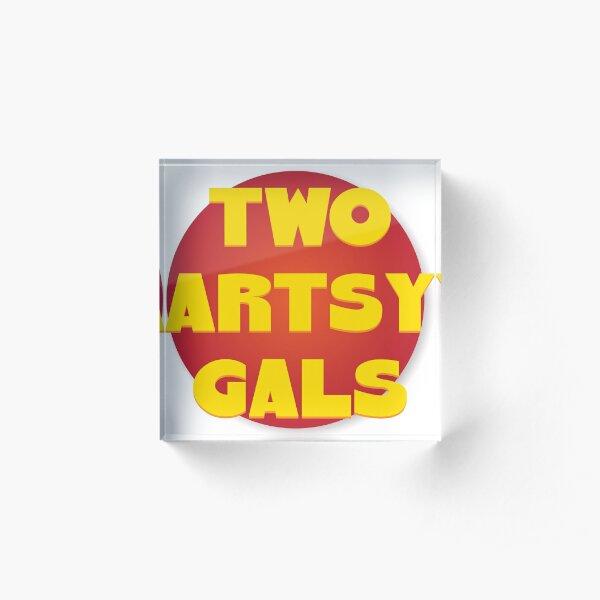 Two Artsy Gals Logo Gear Acrylic Block