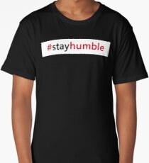 #stayhumble Long T-Shirt