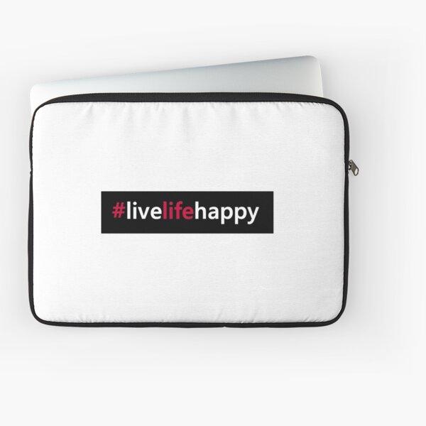 #livelifehappy Laptop Sleeve