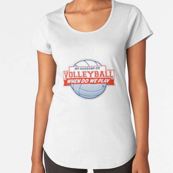 My Husband or Volleyball Premium Scoop T-Shirt