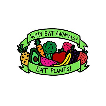 Eat Plants! by divinefemme