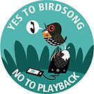 Yes to Bird Song No to Playback by rohanchak