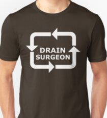 Drain Surgeon - White Lettering Unisex T-Shirt