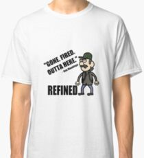 Gone. Fired. Outta here. Classic T-Shirt