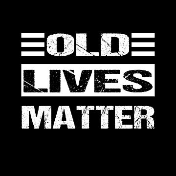Old Lives Matter by nando270