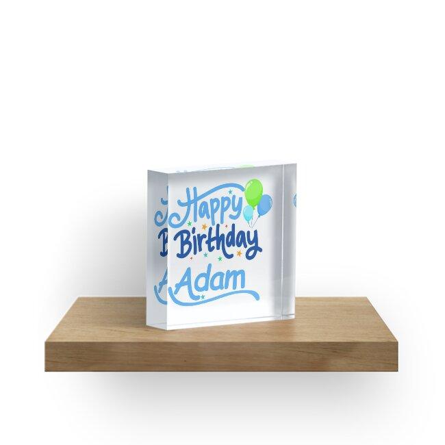 Joyeux Anniversaire Adam Blocs Acryliques Par Pm Names Redbubble