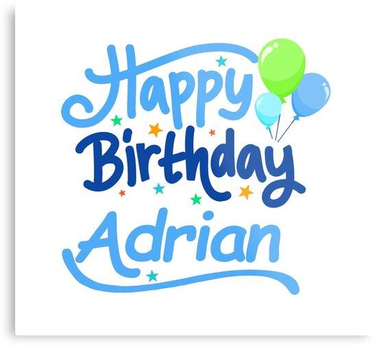 happy birthday adrian Happy Birthday Adrian