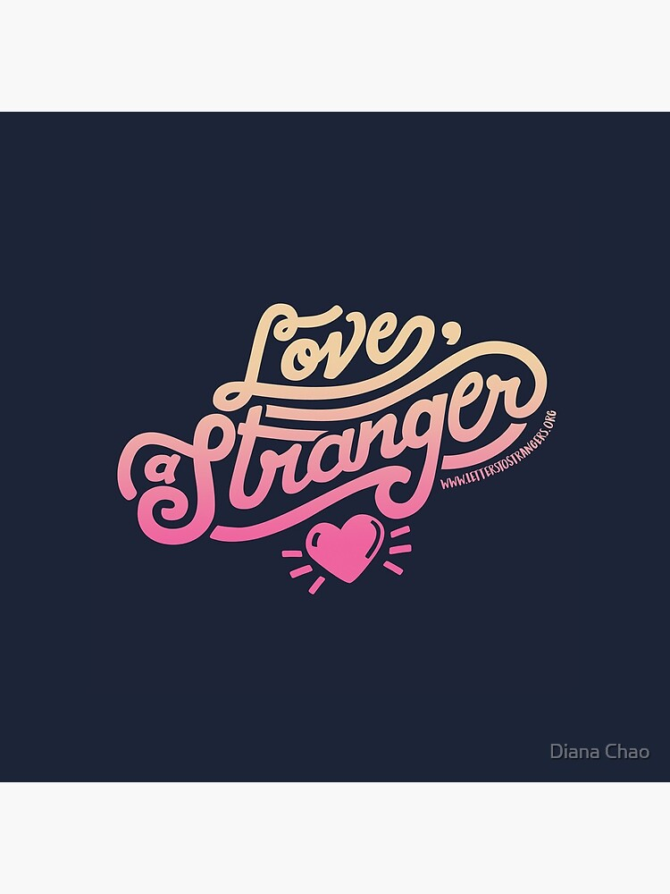 Love, a Stranger by DianaChao