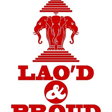 LAO'D & PROUD by iloveisaan
