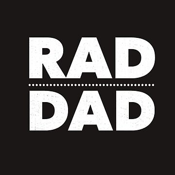 Father's Day Gifts From Daughter Son Rad Dad Birthday Shirt by arnaldog