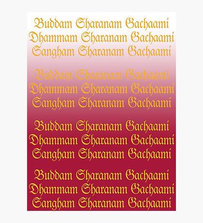 Buddam, Dhammam, Sangham Photographic Print