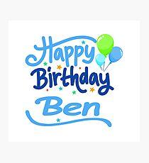 Happy Birthday Ben Photographic Print