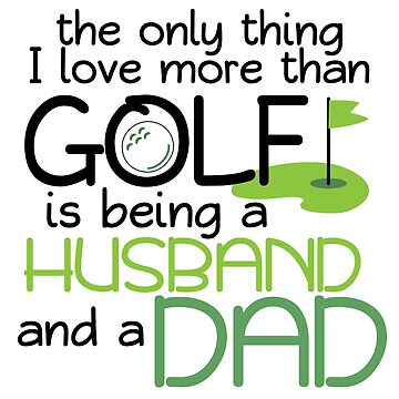 Funny Golf Player Dad Husband Fathers Day  Men Gift by kh123856