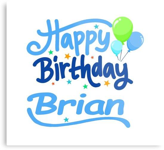 """Happy Birthday Brian"" Metal Prints By PM-Names"