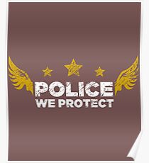 POLICE WE PROTECT Poster