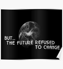 The Future Refused To Change Poster