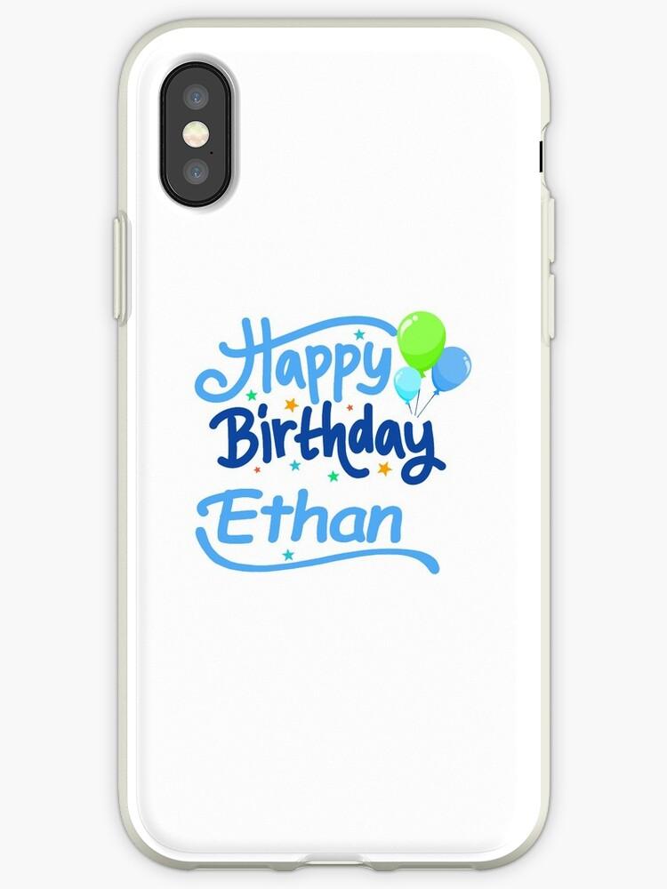 Joyeux Anniversaire Ethan Coques Et Skins Iphone Par Pm Names