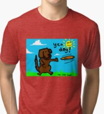 Yea Dog! Tri-blend T-Shirt