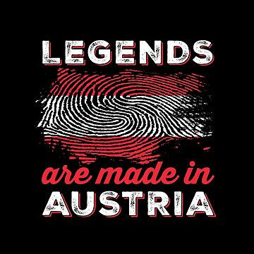 Legends are made in Austria by ockshirts