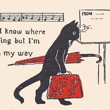 I Don't Know Where I'm Going But I'm On My Way  by AngelaFV