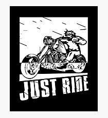 Just Ride -  Funny Motorbike Design Photographic Print