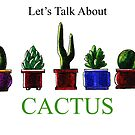 Let's Talk About Cactus by Brooksie Fontaine