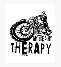 My Bike Is My Therapy - Funny Motorbike Design Photographic Print