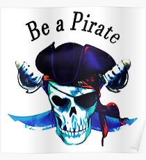 Be a pirate. Poster