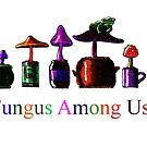Fungus Among Us by Brooksie Fontaine