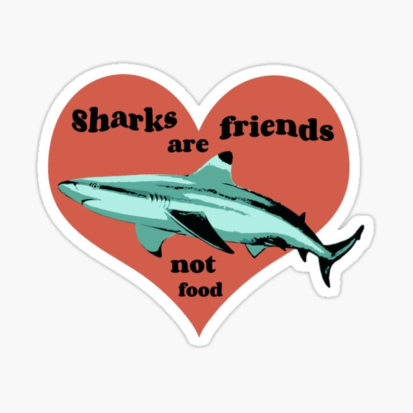 Sharks Are Friends, Not Food Sticker