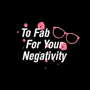 To Fab For Your Negativity fabulously diva by MNA-Art