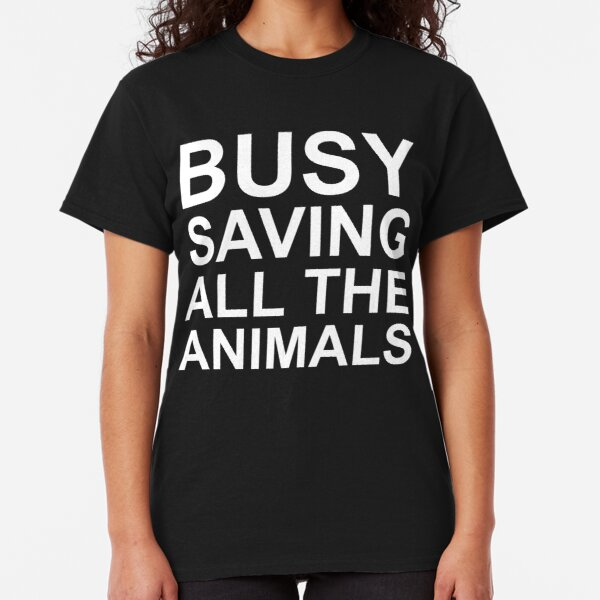 Busy Saving All The Animals Classic T-Shirt