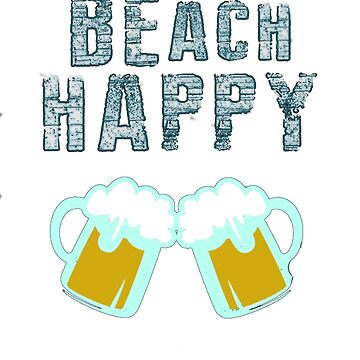 Beach Happy Vacation at the Ocean or Sea with a Beer by TeodoraWorkshop
