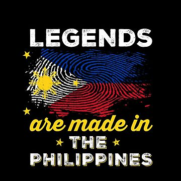 Legends Are Made in The Philippines by ockshirts