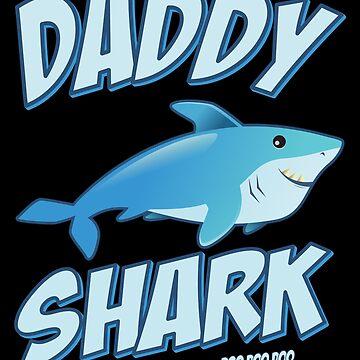 Daddy Shark Doo Doo Doo by flippinsg