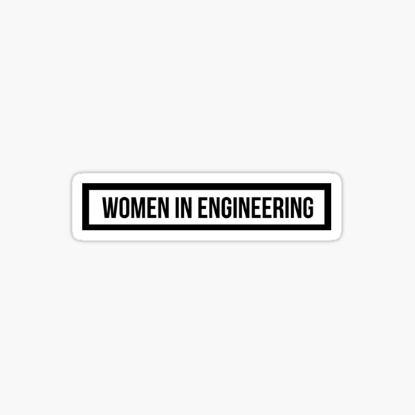 Women in Engineering Sticker