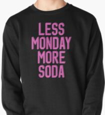 Less Monday More Soda KPop Pullover