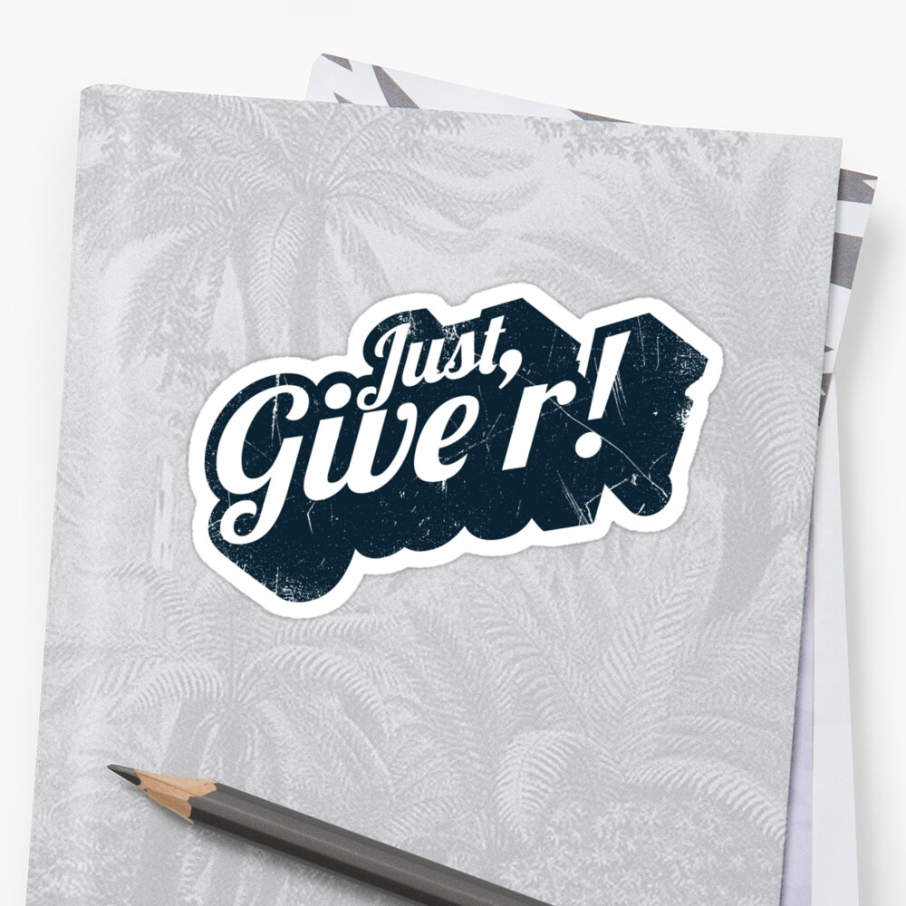 Just giver canadian slang stickers by bluerockdesigns redbubble canadian slang m4hsunfo