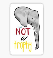 I am Not a Trophy  Sticker