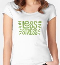 Less Stress Women's Fitted Scoop T-Shirt